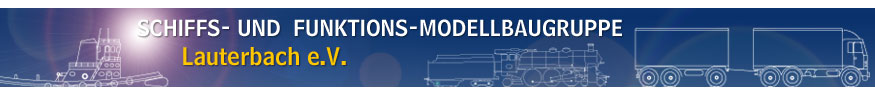 Schiffs- und Funktionsmodellbaugruppe Lauterbach - Willkommen auf unserer Internetseite